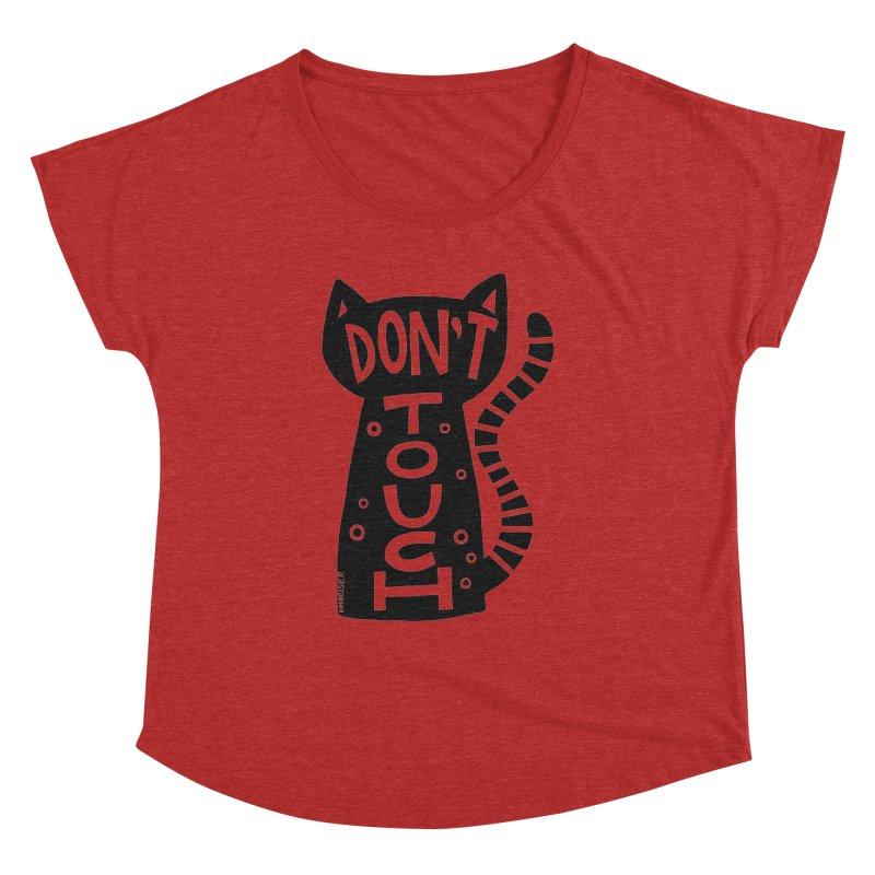 Don't Touch Me Women's Dolman Scoop Neck by kimgeiserstudios's Artist Shop