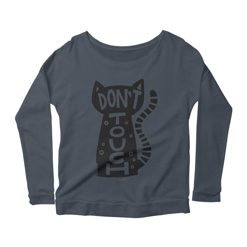 Don't Touch Me Women's Scoop Neck Longsleeve T-Shirt by kimgeiserstudios's Artist Shop