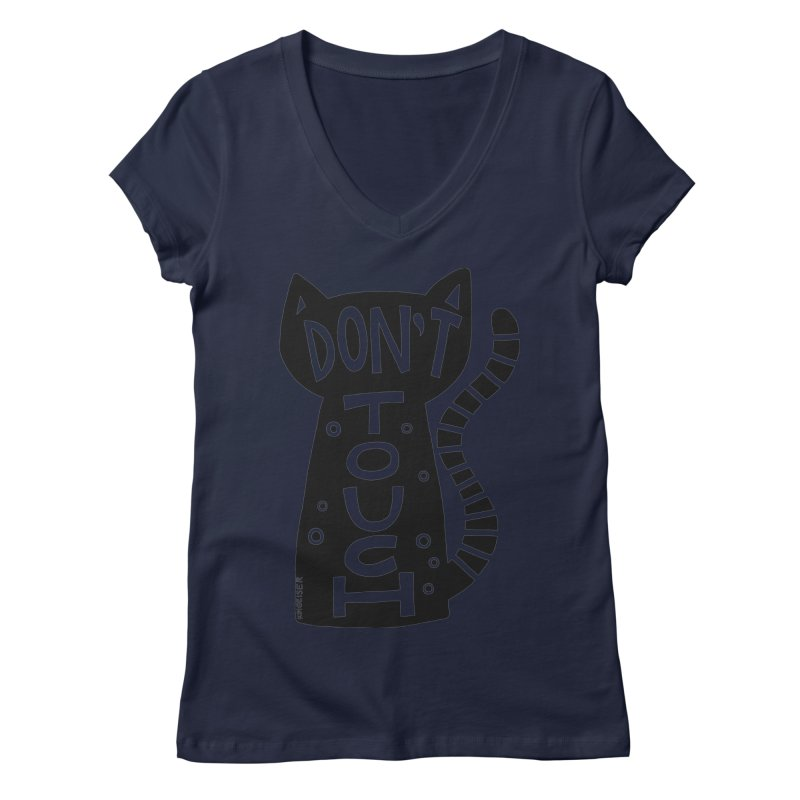 Don't Touch Me Women's Regular V-Neck by kimgeiserstudios's Artist Shop