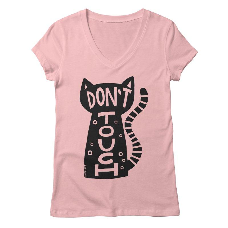 Don't Touch Me Women's Regular V-Neck by kimgeiserstudios's Artist Shop