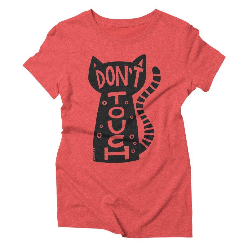 Don't Touch Me Women's Triblend T-Shirt by kimgeiserstudios's Artist Shop