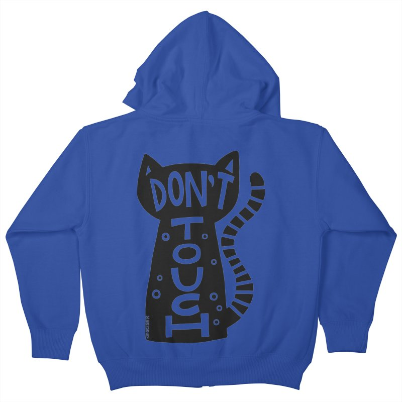 Don't Touch Me Kids Zip-Up Hoody by kimgeiserstudios's Artist Shop