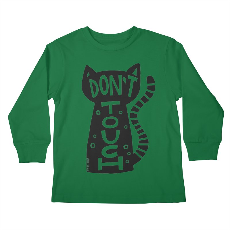 Don't Touch Me Kids Longsleeve T-Shirt by kimgeiserstudios's Artist Shop