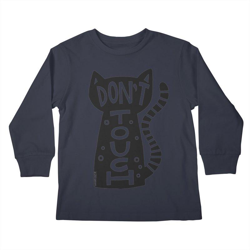 Don't Touch Me Kids Longsleeve T-Shirt by kimgeiserstudios's Artist Shop