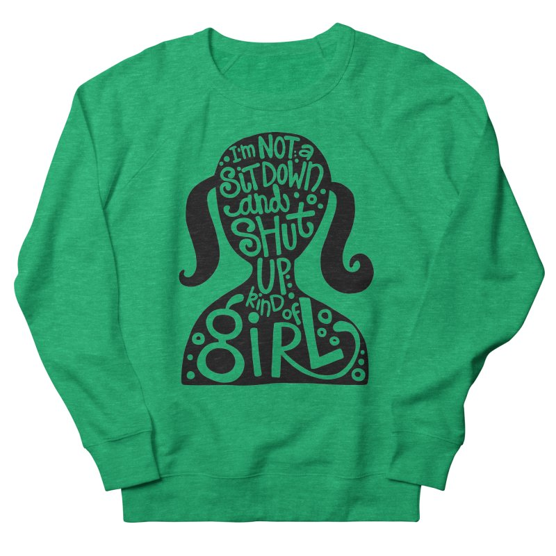 Kind of girl Women's Sweatshirt by kimgeiserstudios's Artist Shop