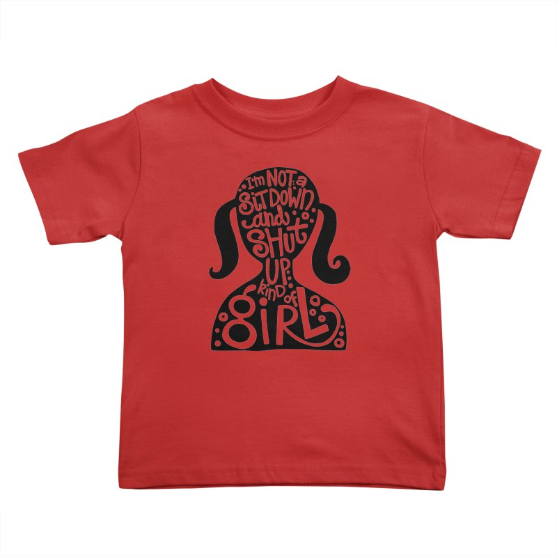 Kind of girl Kids Toddler T-Shirt by kimgeiserstudios's Artist Shop