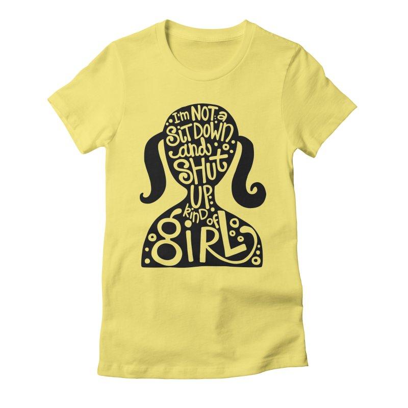 Kind of girl Women's T-Shirt by kimgeiserstudios's Artist Shop