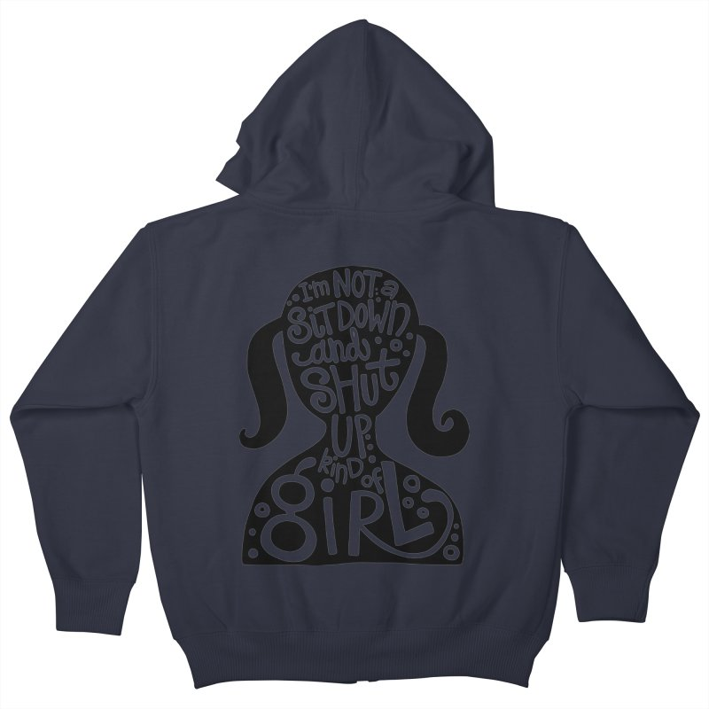 Kind of girl Kids Zip-Up Hoody by kimgeiserstudios's Artist Shop