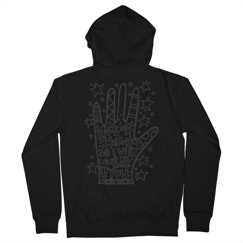 Back off Haters Men's French Terry Zip-Up Hoody by kimgeiserstudios's Artist Shop