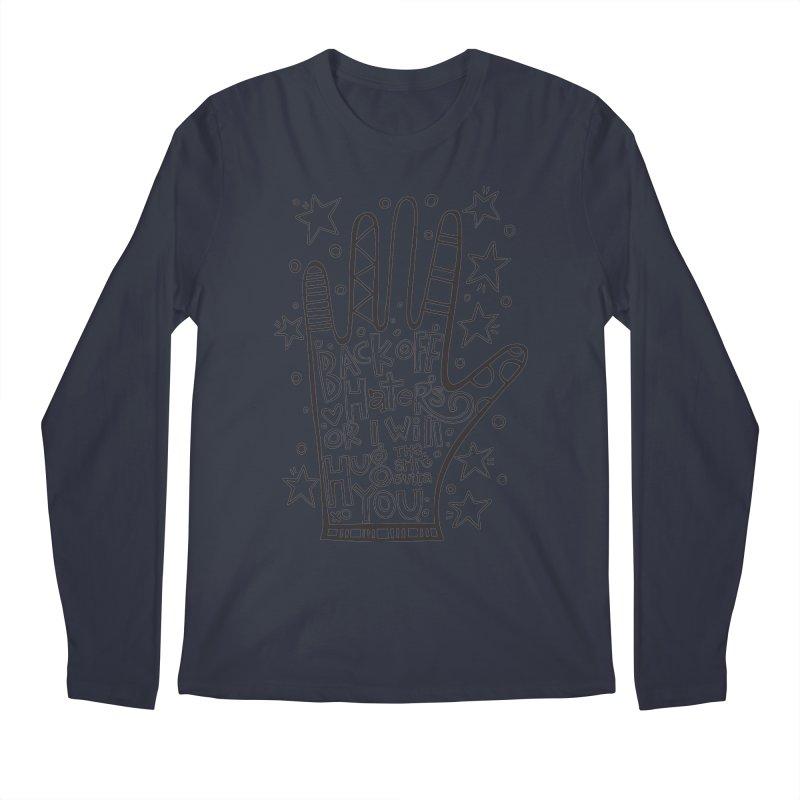 Back off Haters Men's Longsleeve T-Shirt by kimgeiserstudios's Artist Shop