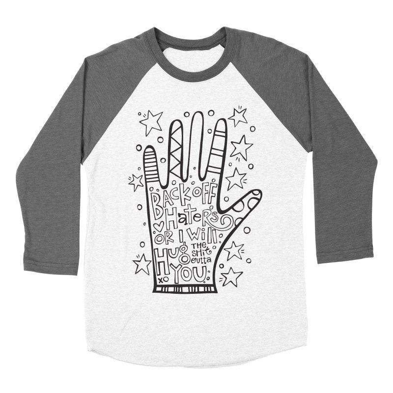Back off Haters Women's Baseball Triblend T-Shirt by kimgeiserstudios's Artist Shop