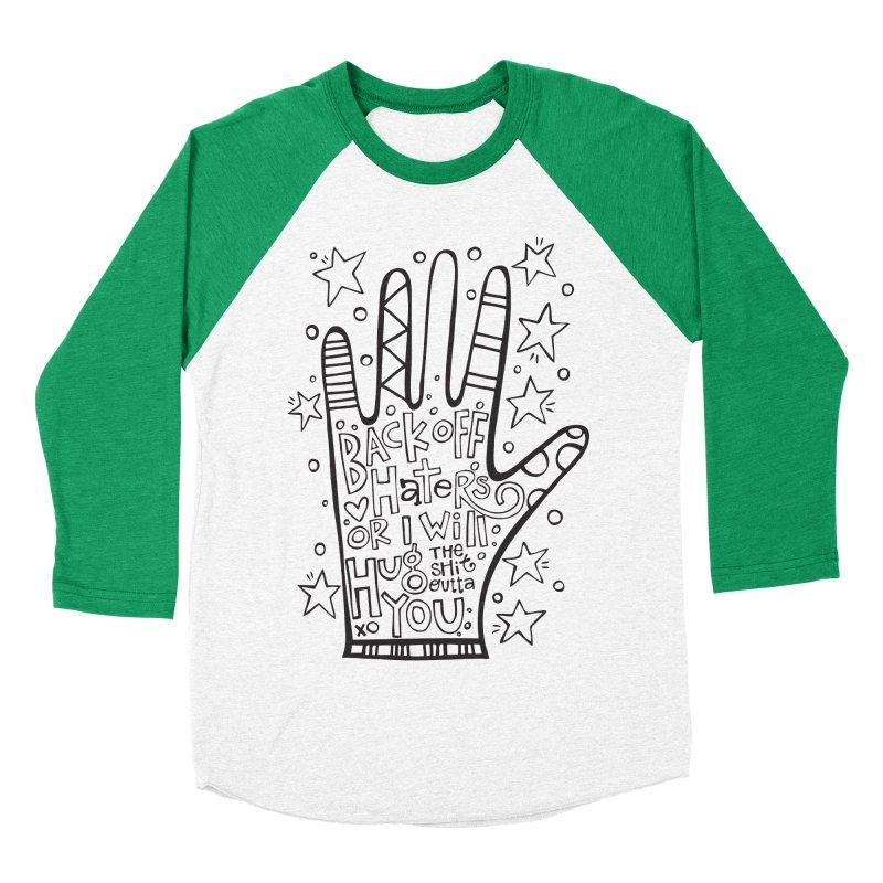 Back off Haters Men's Baseball Triblend T-Shirt by kimgeiserstudios's Artist Shop