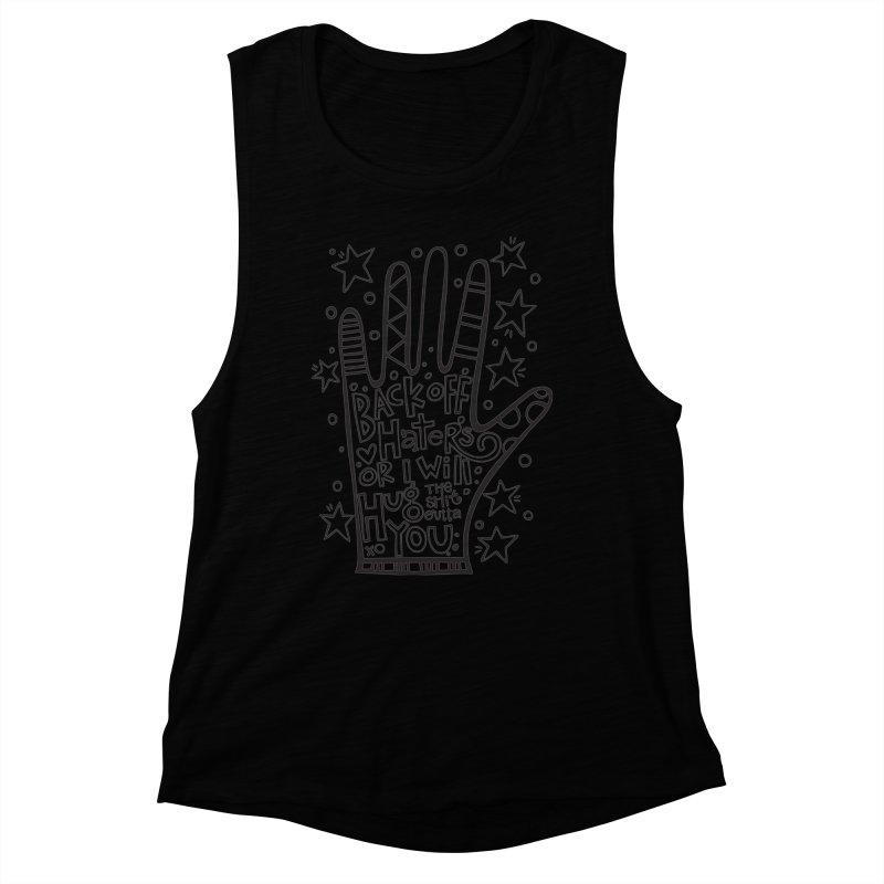 Back off Haters Women's Muscle Tank by kimgeiserstudios's Artist Shop
