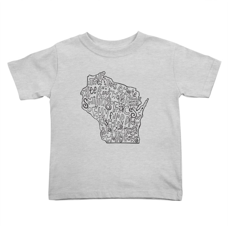 Wisconsin Kids Toddler T-Shirt by kimgeiserstudios's Artist Shop