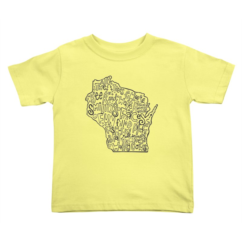 Wisconsin Kids Toddler T-Shirt by kimgeiserstudios's Artist Shop