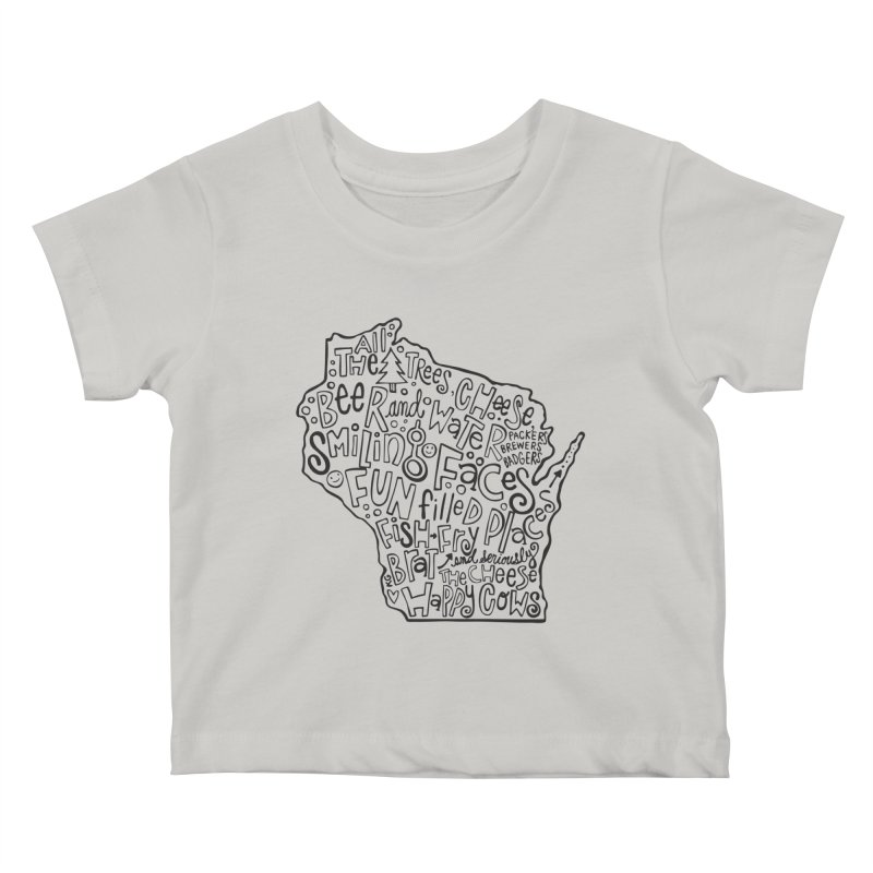 Wisconsin Kids Baby T-Shirt by kimgeiserstudios's Artist Shop