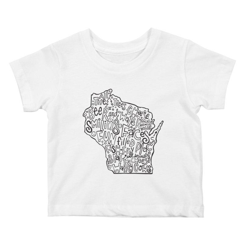 Wisconsin Kids Baby T-Shirt by kimgeiserstudios's Artist Shop