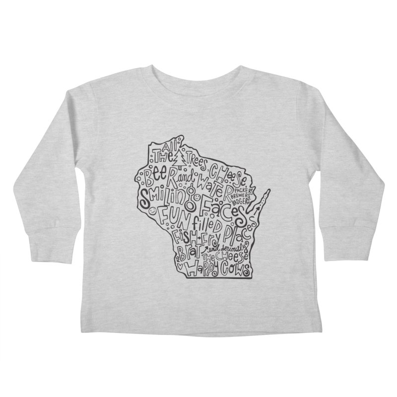 Wisconsin Kids Toddler Longsleeve T-Shirt by kimgeiserstudios's Artist Shop