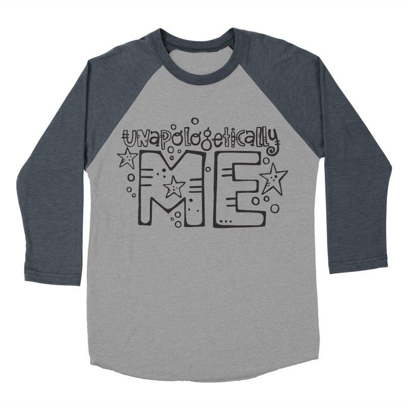 Unapologetically Me!  Men's Baseball Triblend Longsleeve T-Shirt by kimgeiserstudios's Artist Shop