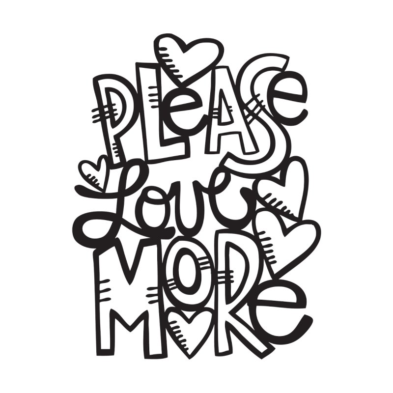 please love more Women's T-Shirt by kimgeiserstudios's Artist Shop