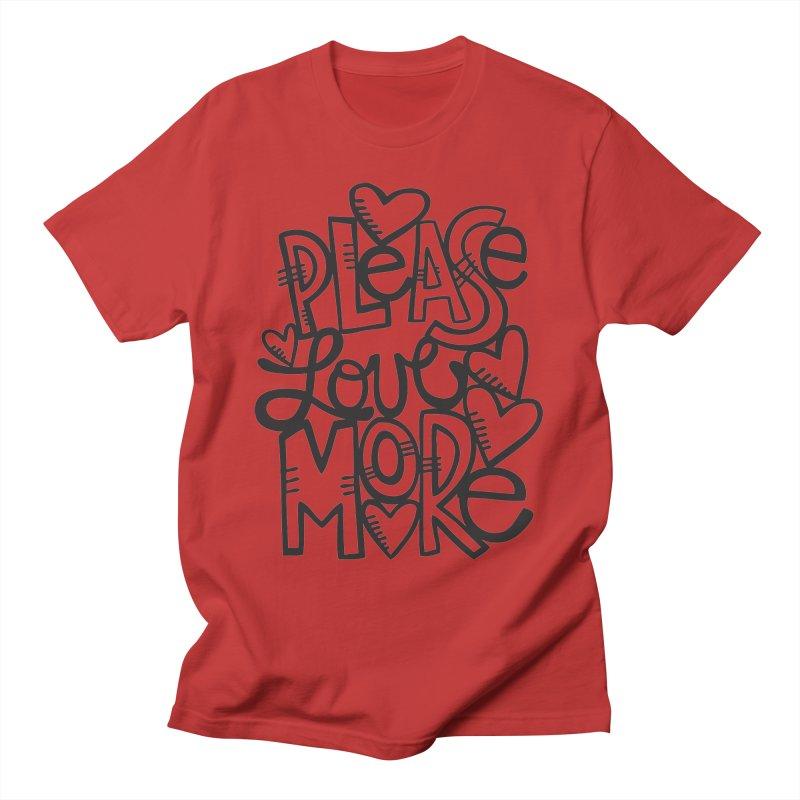 please love more Men's T-Shirt by kimgeiserstudios's Artist Shop