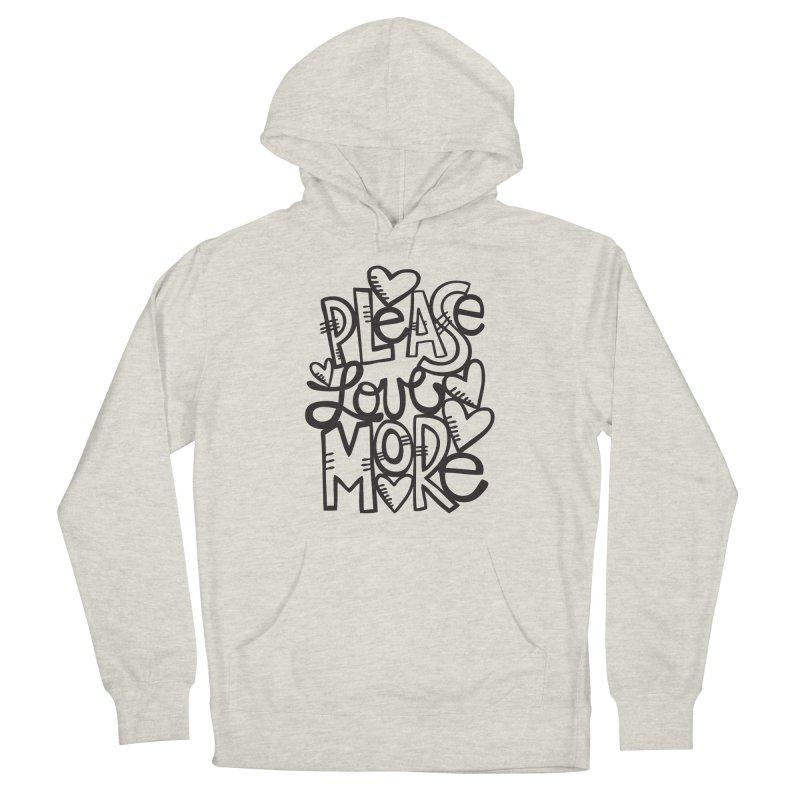 please love more Women's Pullover Hoody by kimgeiserstudios's Artist Shop