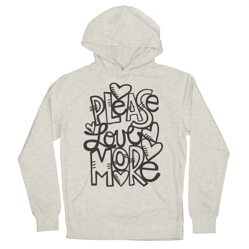 please love more Women's French Terry Pullover Hoody by kimgeiserstudios's Artist Shop