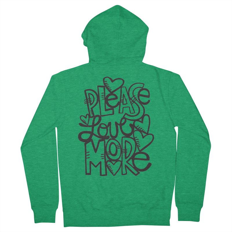 please love more Women's Zip-Up Hoody by kimgeiserstudios's Artist Shop