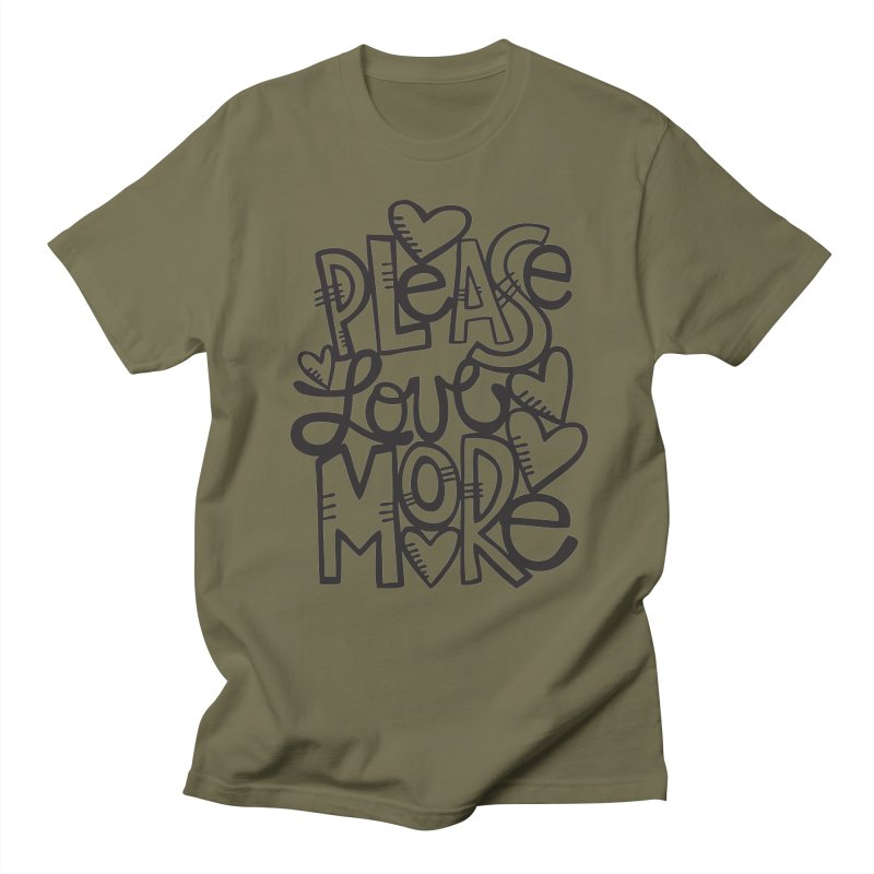 please love more Men's T-Shirt by kimgeiserstudios's Artist Shop