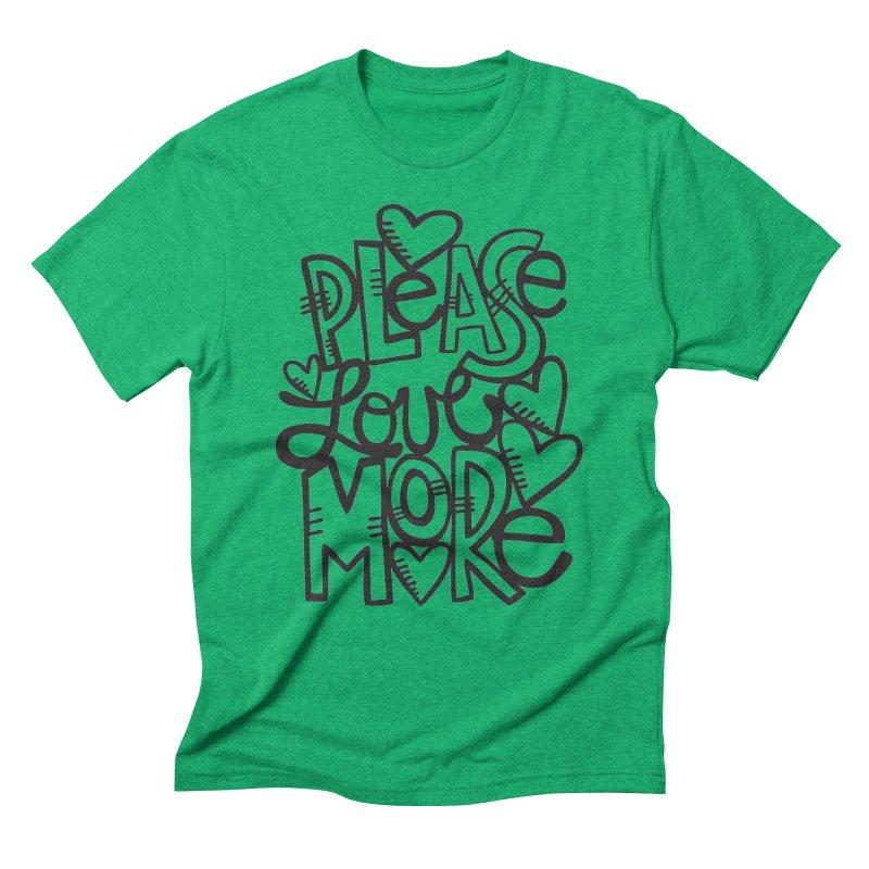 please love more Men's Triblend T-shirt by kimgeiserstudios's Artist Shop