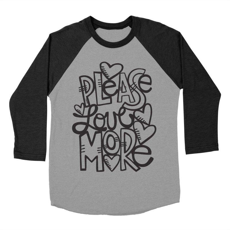 please love more Men's Baseball Triblend Longsleeve T-Shirt by kimgeiserstudios's Artist Shop