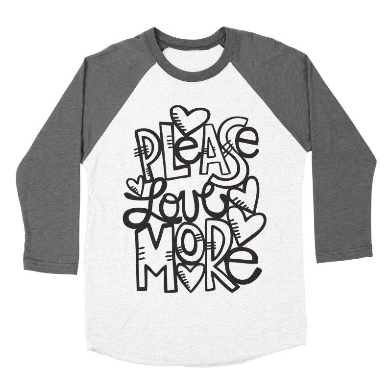 please love more Men's Baseball Triblend T-Shirt by kimgeiserstudios's Artist Shop