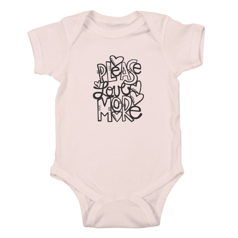 please love more Kids Baby Bodysuit by kimgeiserstudios's Artist Shop