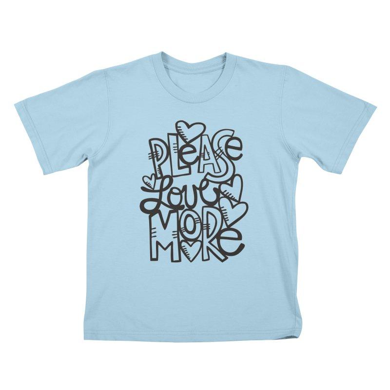 please love more Kids T-Shirt by kimgeiserstudios's Artist Shop