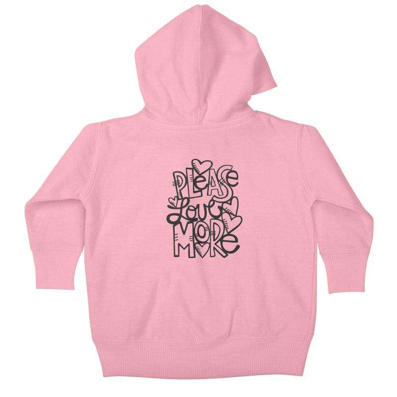 please love more Kids Baby Zip-Up Hoody by kimgeiserstudios's Artist Shop