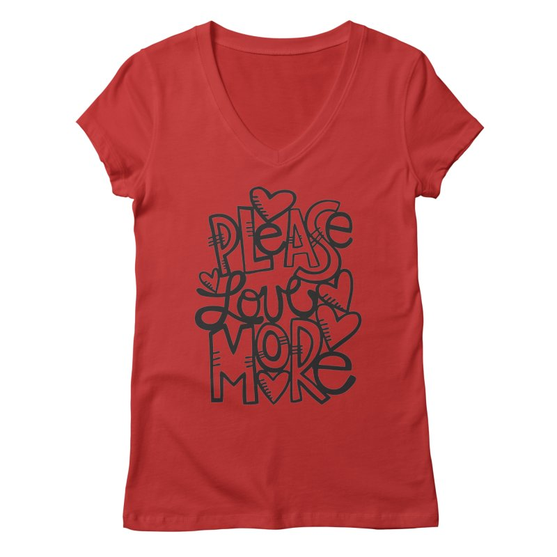 please love more Women's V-Neck by kimgeiserstudios's Artist Shop