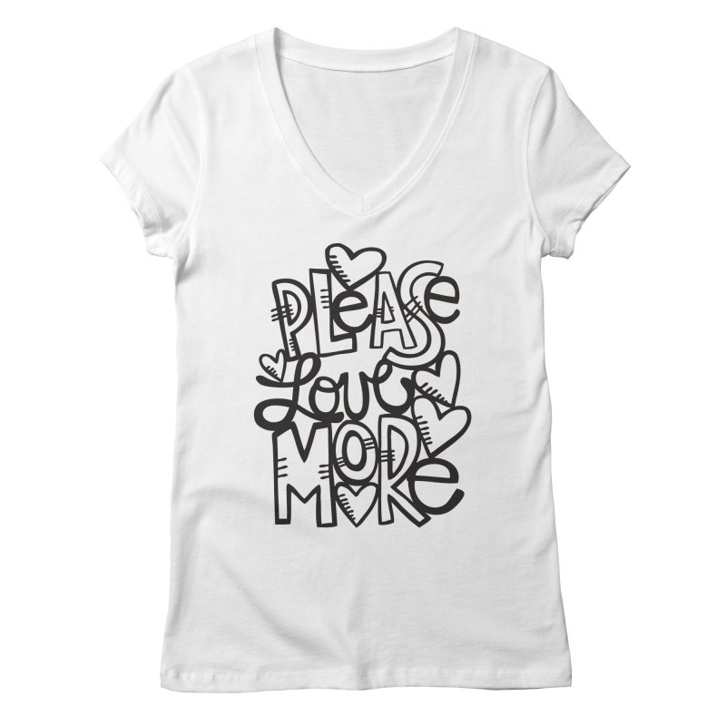 please love more Women's V-Neck by kimgeiserstudios's Artist Shop