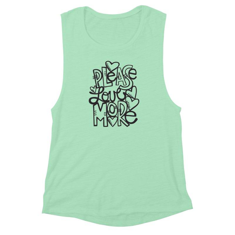please love more Women's Muscle Tank by kimgeiserstudios's Artist Shop