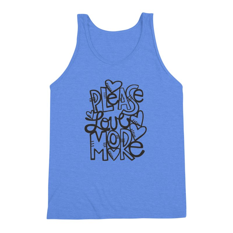 please love more Men's Triblend Tank by kimgeiserstudios's Artist Shop