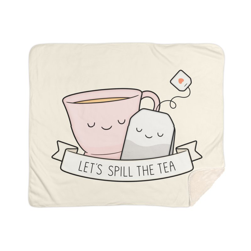 Let's Spill The Tea Home Sherpa Blanket Blanket by Kim Vervuurt
