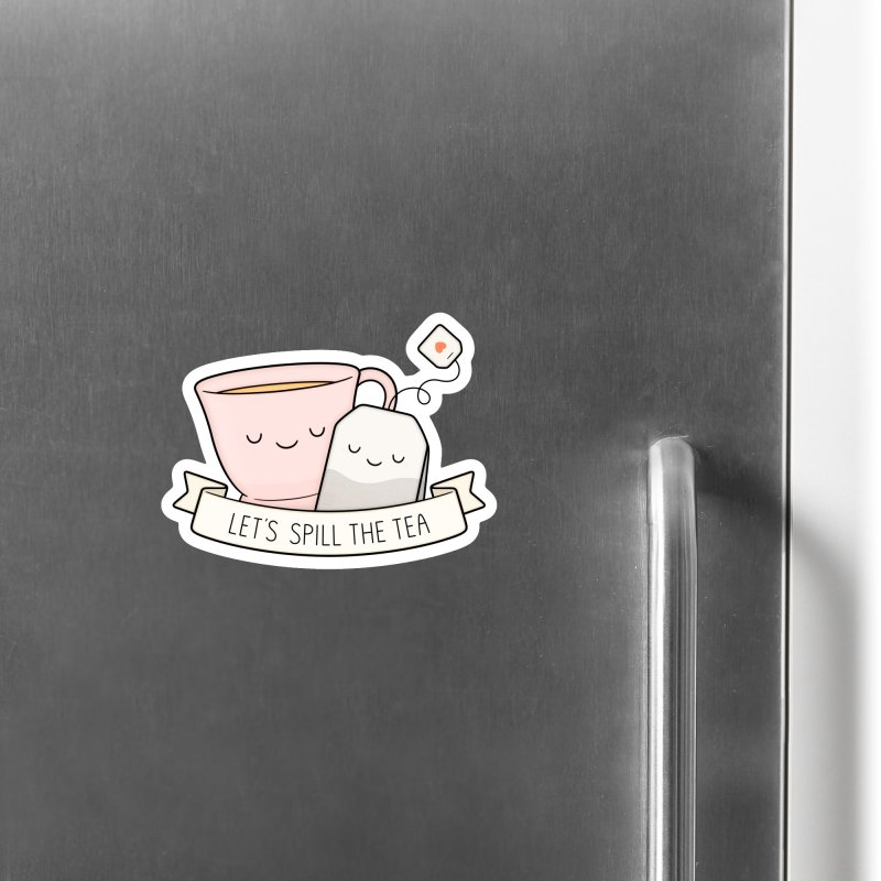Let's Spill The Tea Accessories Magnet by Kim Vervuurt