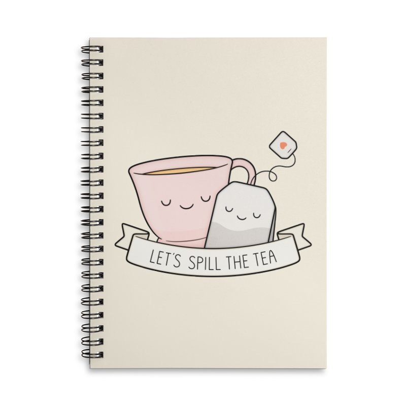 Let's Spill The Tea Accessories Lined Spiral Notebook by Kim Vervuurt