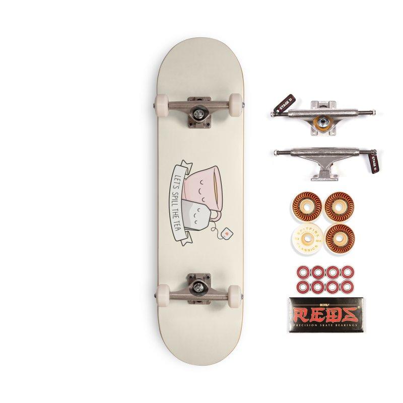 Let's Spill The Tea Accessories Skateboard by Kim Vervuurt