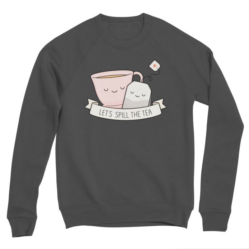 Let's Spill The Tea Men's Sponge Fleece Sweatshirt by Kim Vervuurt