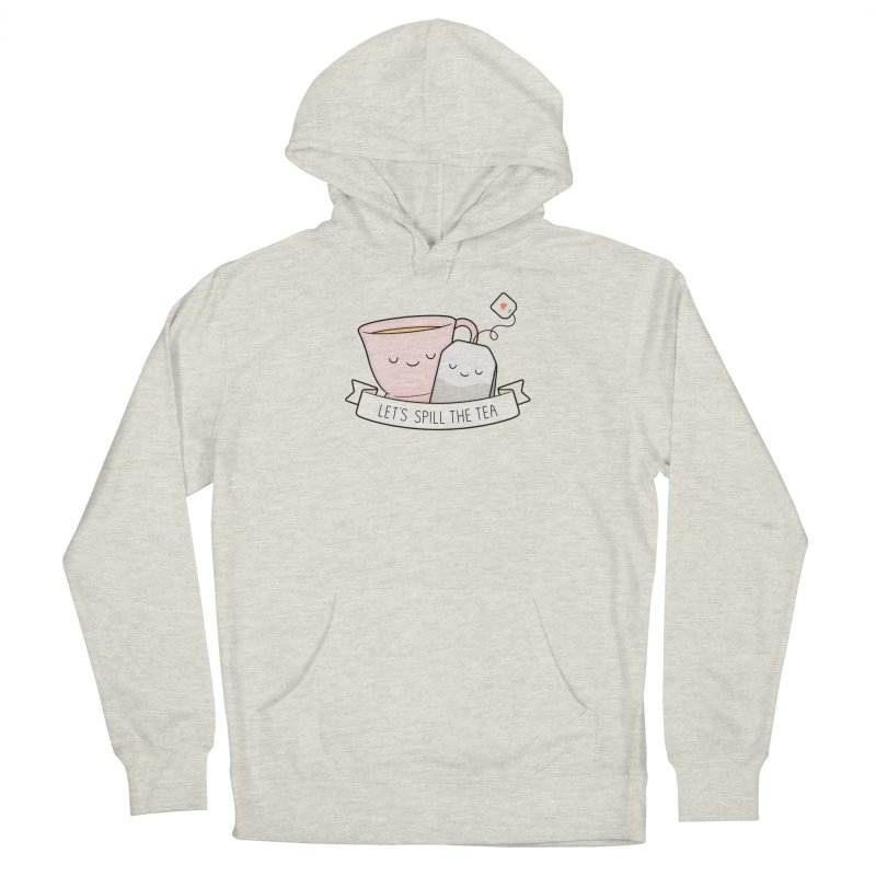 Let's Spill The Tea Women's French Terry Pullover Hoody by Kim Vervuurt