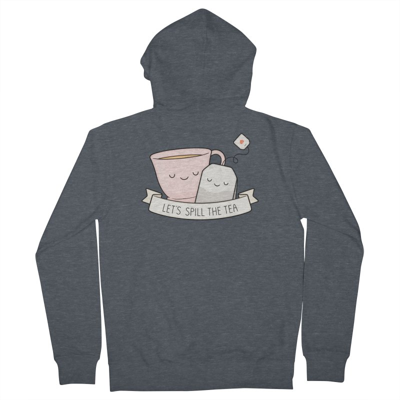 Let's Spill The Tea Women's French Terry Zip-Up Hoody by Kim Vervuurt