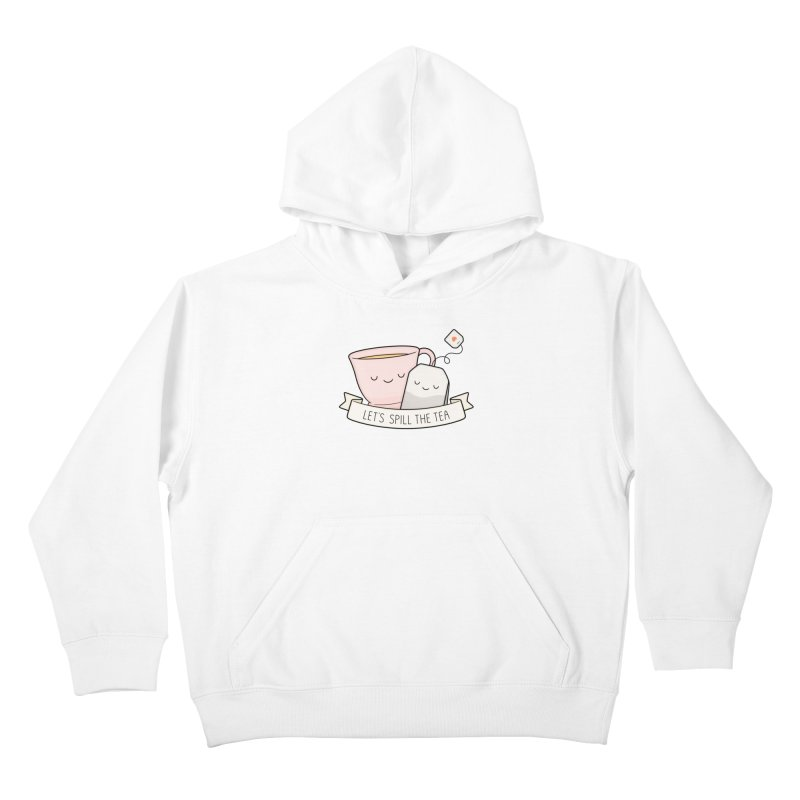 Let's Spill The Tea Kids Pullover Hoody by Kim Vervuurt