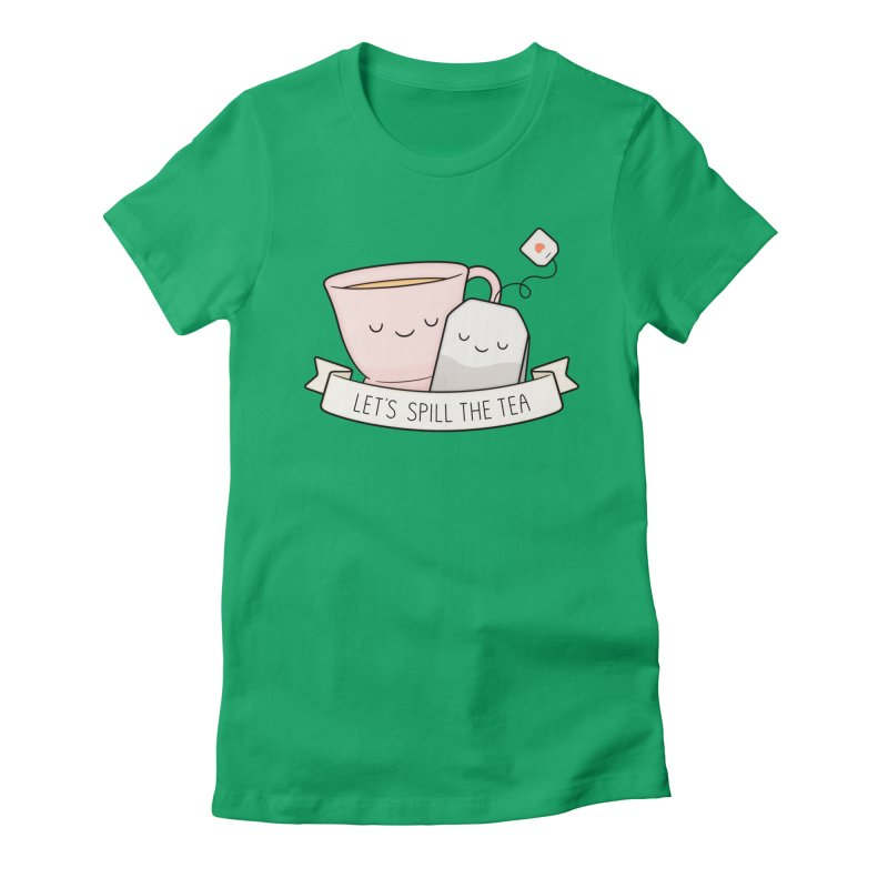 Let's Spill The Tea Women's Fitted T-Shirt by Kim Vervuurt
