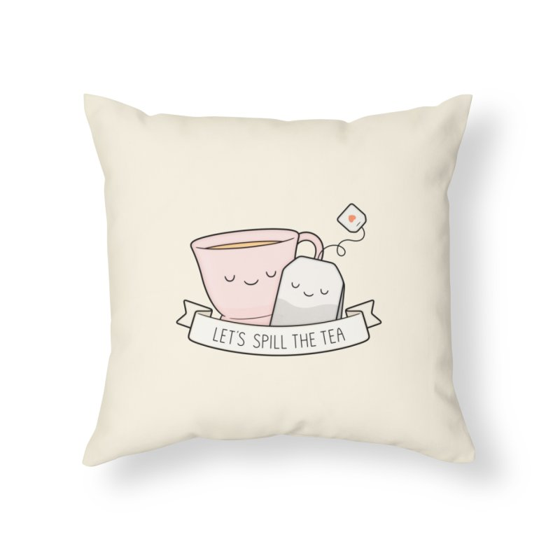 Let's Spill The Tea Home Throw Pillow by Kim Vervuurt