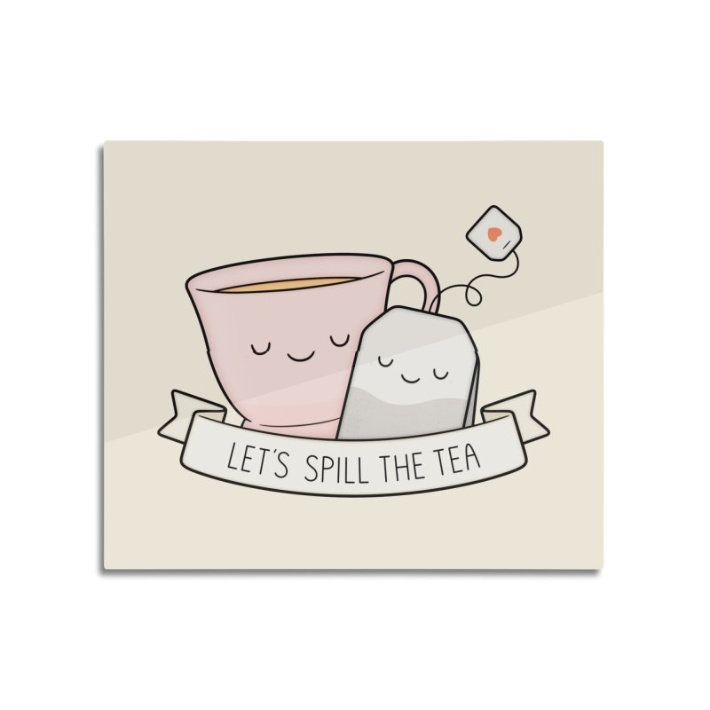 Let's Spill The Tea Home Mounted Acrylic Print by Kim Vervuurt